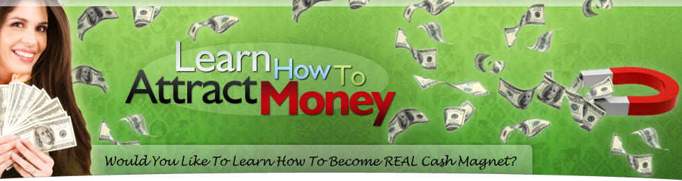 Learn How to Attract Money